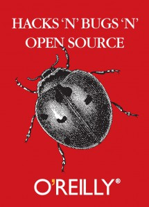 Hacks'n Bugs'n Open Source