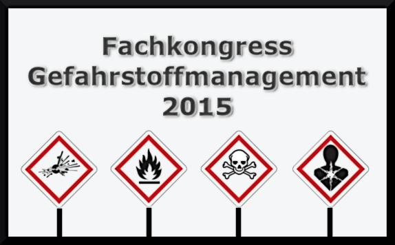 Fachkongress Gefahrstoffmanagement 2015